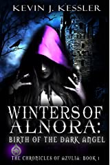 Winters of Alnora: Birth of the Dark Angel (The Chronicles of Azulia Book 1) Kindle Edition