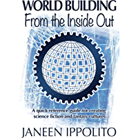 World Building From the Inside Out (World Building Made Easy Book 1) (English Edition)