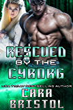 Rescued by the Cyborg (Cy-Ops Sci-fi Romance)