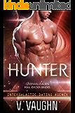 Hunter: Intergalactic Dating Agency #13 (Greenville Alien Mail Order Brides Book 2)