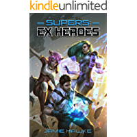 Supers - Ex Heroes: A Gamelit Harem Space Opera