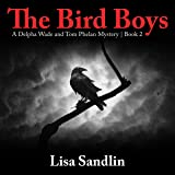 The Bird Boys: Delpha Wade and Tom Phelan Mystery Series, Book 2