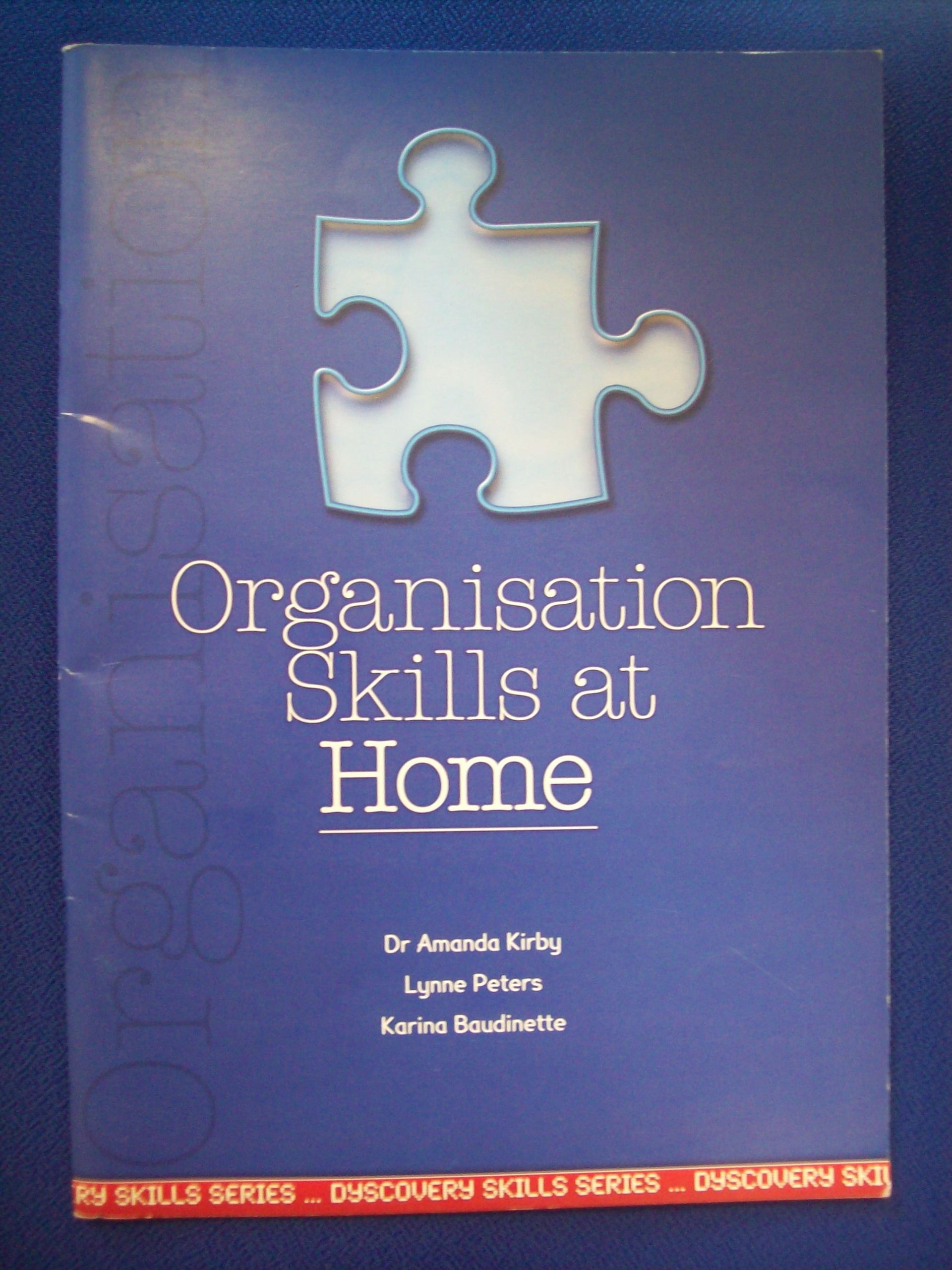 organisation skills at home dyscovery skills series andrew organisation skills at home dyscovery skills series andrew kirby lynne peters karina baudinette emma kirby sld design 9780954594718 com