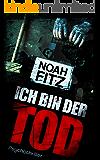 ICH BIN DER TOD Thriller (Johannes-Hornoff-Thriller 7)