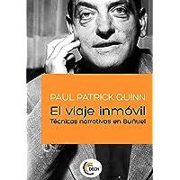 El viaje inmóvil.: Técnicas narrativas en Buñuel (Entendiendo el cine)
