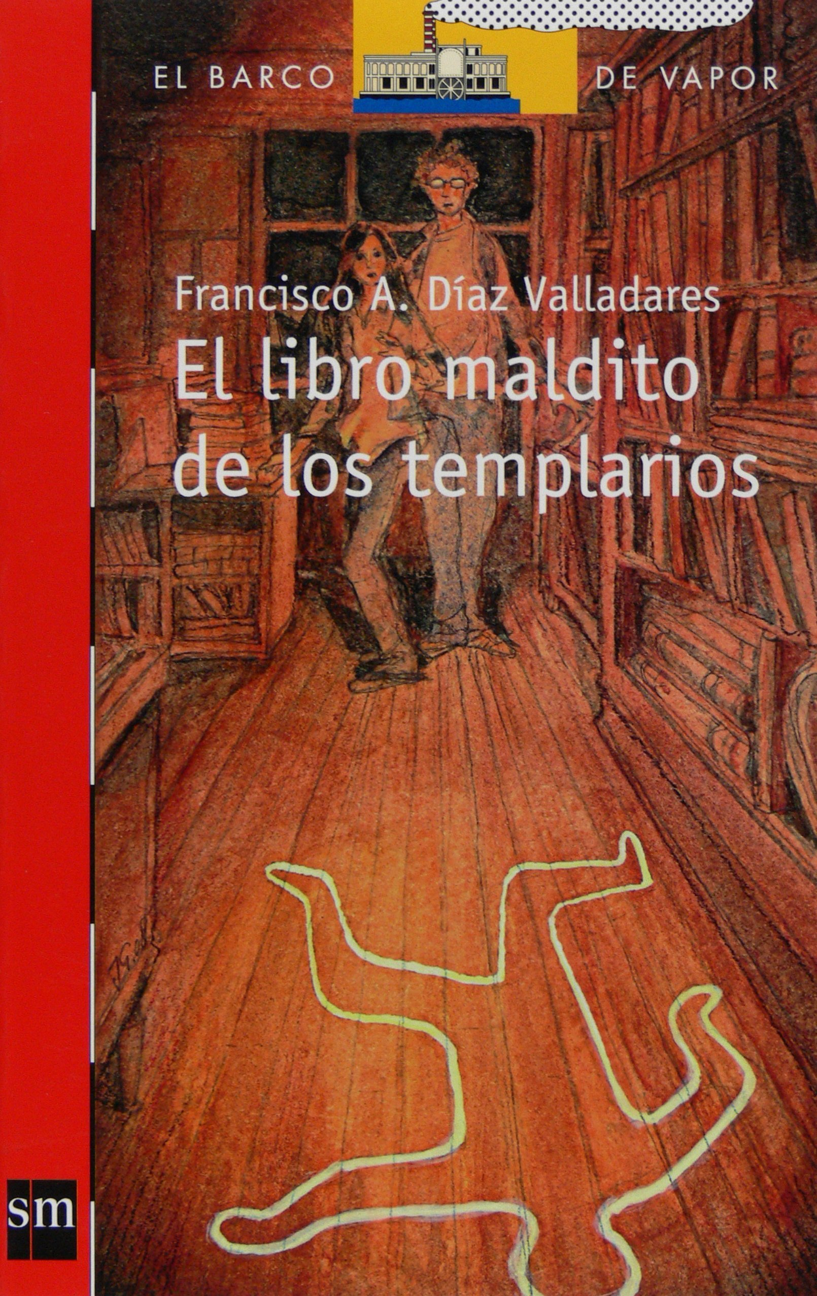 Read Online El libro maldito de los templarios/ The Damn Book of the Templars (El barco de vapor: Serie Roja/ The Steamboat: Red Series) (Spanish Edition) ebook