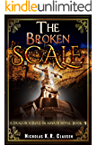 The Broken Scale (The Dragon Riders of Arvain Book 1)