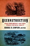 Reconstruction: Voices from America's First Great Struggle for Racial Equality (LOA #303) (The Library of America)