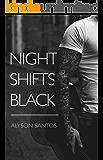 Night Shifts Black (NSB Book 1)