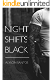 Night Shifts Black (The Hold Me Series Book 1)