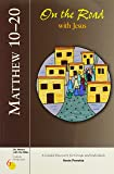 Matthew 10-20: On the Road with Jesus (Six Weeks with the Bible)