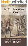 It Started with a Kiss: A Pride and Prejudice Variation (English Edition)