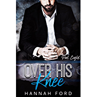 Over His Knee (Part Eight)