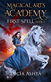 Magical Arts Academy 1: First Spell (English Edition)