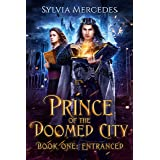 Entranced (Prince of the Doomed City Book 1)