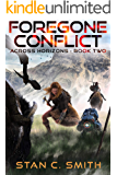 Foregone Conflict (Across Horizons Book 2)