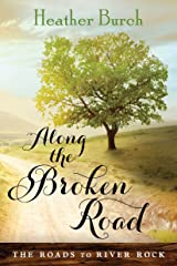 Along the Broken Road (The Roads to River Rock Book 1) Kindle Edition