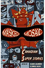 Masked Mosaic : Canadian Super Stories