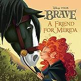 Brave:  A Friend for Merida (Disney Storybook (eBook)) (English Edition)