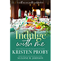 Indulge With Me (With Me In Seattle Book 10)