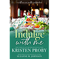 Indulge With Me (With Me In Seattle Book 10) (English Edition)