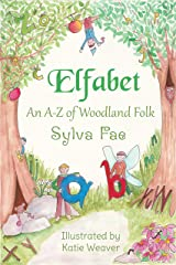 Elfabet: An A to Z of Woodland Folk Kindle Edition