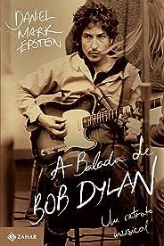 A balada de Bob Dylan: Um retrato musical