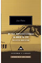 We Tell Ourselves Stories in Order to Live: Collected Nonfiction (Everyman's Library Contemporary Classics Series) Hardcover