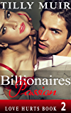 Billionaires Passion: Love Hurts Book 2