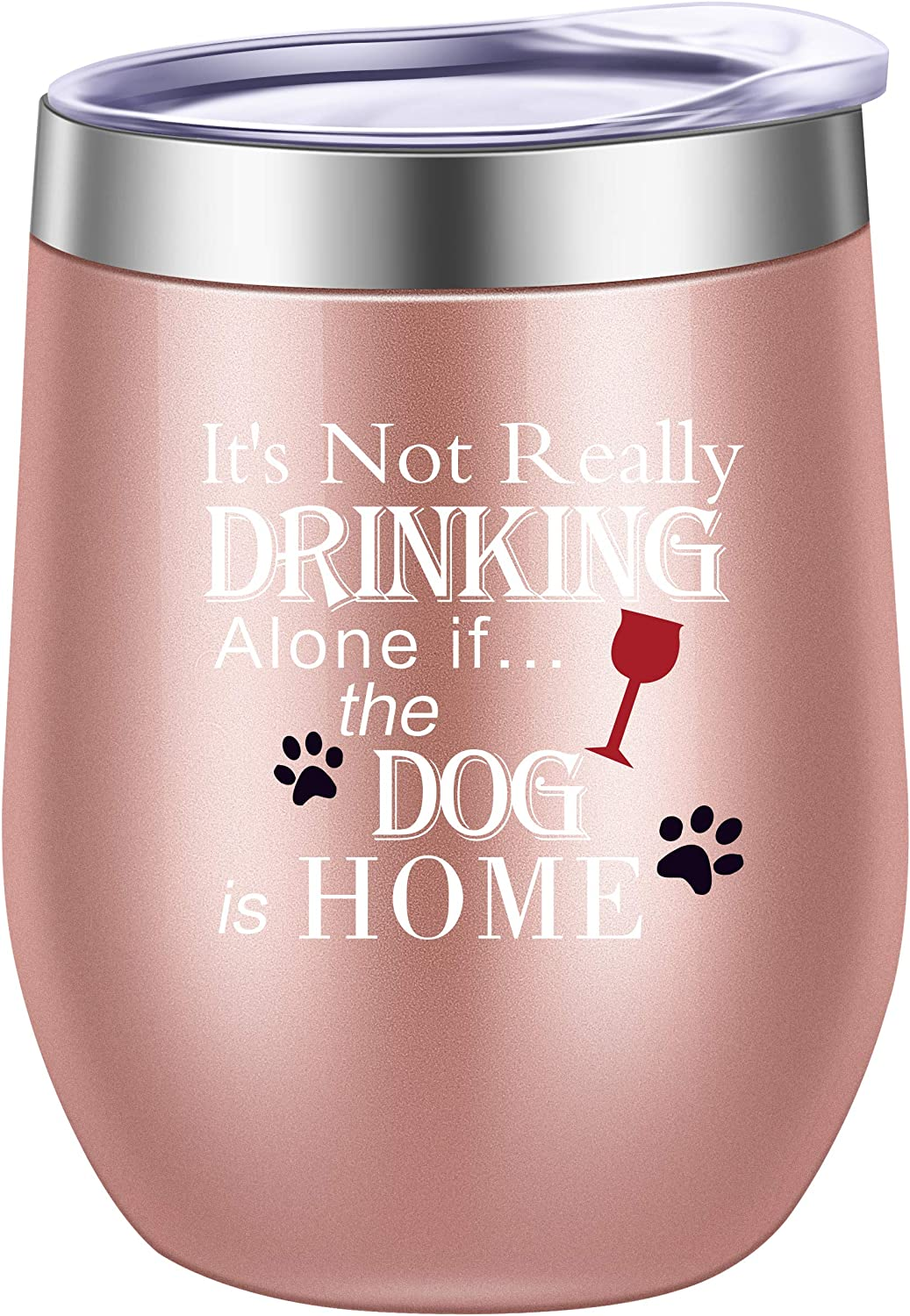 Pufuny It's Not Really Drinking Alone If The Dog Is Home, 12 oz Stemless Funny Wine Tumbler | Unique Gift Idea for Dog Mom, Dog Dad, Men, Women, Veterinarian | Birthday Present for Dog Lovers