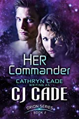 HER COMMANDER (Orion Series Book 2) Kindle Edition