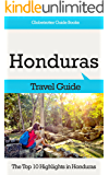 Honduras Travel Guide: The Top 10 Highlights in Honduras (Globetrotter Guide Books) (English Edition)