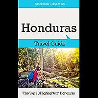 Honduras Travel Guide: The Top 10 Highlights in Honduras (Globetrotter Guide Books) (English Edition)