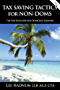 Tax Saving Tactics For Non Doms (Offshore Tax Series Book 4) (English Edition)