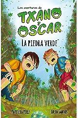 La piedra verde: (7-12 años) (Las aventuras de Txano y Óscar nº 1) (Spanish Edition) Kindle Edition
