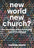 New World, New Church?: The theology of the emerging church movement