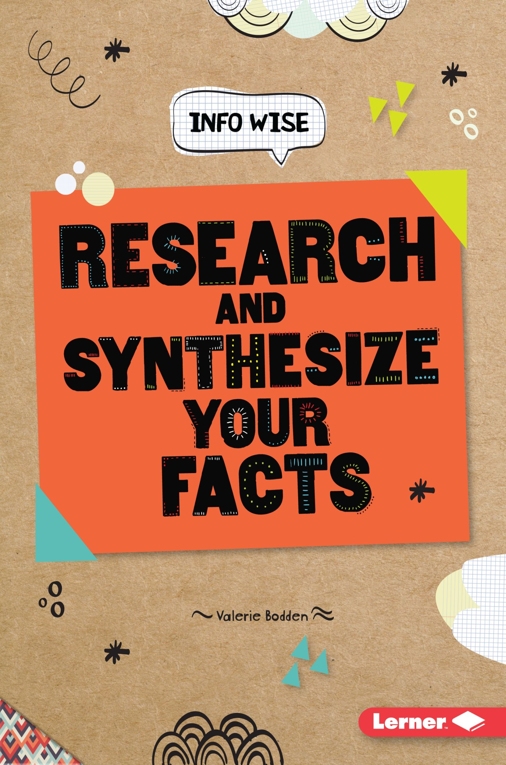 Research and Synthesize Your Facts (Info Wise) PDF