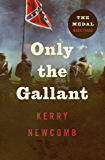 Only the Gallant (The Medal Book 3)