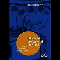 Educação profissional no Brasil: síntese histórica e perspectivas