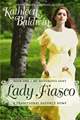 Lady Fiasco: A Humorous Traditional Regency Romance (My Notorious Aunt Book 1) Kindle Edition