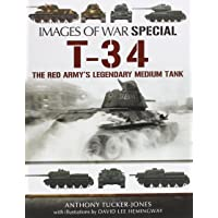 T-34: The Red Army's Legendary Medium Tank