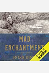 Mad Enchantment: Claude Monet and the Painting of the Water Lilies Audible Audiobook