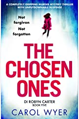 The Chosen Ones: A completely gripping murder mystery thriller with unputdownable suspense (Detective Robyn Carter Book 5) Kindle Edition