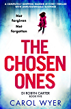 The Chosen Ones: A completely gripping murder mystery thriller with unputdownable suspense (Detective Robyn Carter Book 5) (English Edition)