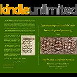 Diccionario práctico del Corán Árabe – Español (Volumen I