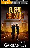 Fuego Cruzado (Serie policíaca de los detectives Goya y Castillo nº 2)