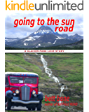 Going To The Sun Road: A Glacier Park Love Story (National Park Road Series II)