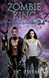 Zombie King (Shifter Squad Book 2)