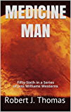 MEDICINE MAN: Fifty-Sixth in a Series of Jess Williams Westerns (A Jess Williams Western Book 56)