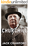 Churchill: We Shall Never Surrender | The Life and Legacy of Winston Churchill (English Edition)